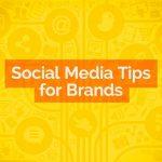 Social Media Tips for Brands
