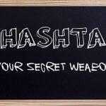 #Hashtags: Your Social Media Secret Weapon